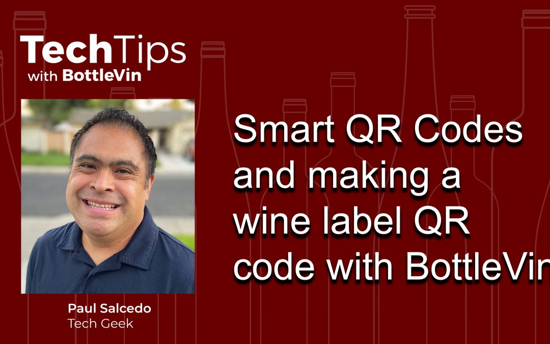 TechTips Vlog – Smart QRs and QR Wine Labels