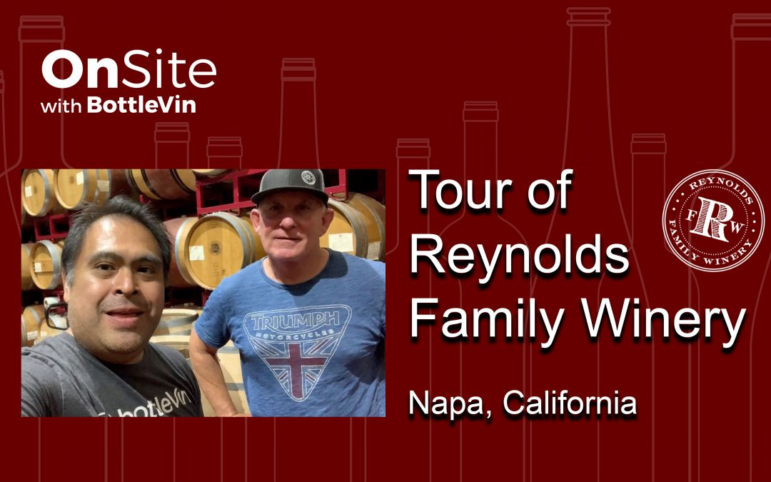 OnSite With BottleVin – Reynold Family Winery